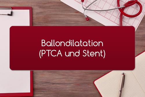 Ballondilatation PTCA und Stent