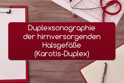 Duplexsonographie der hirnversorgenden Halsgefäße Karotis-Duplex