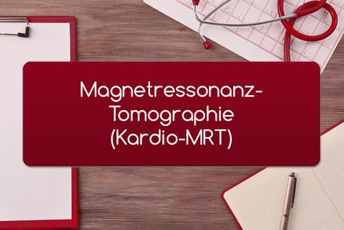 Magnetressonanz-Tomographie Kardio-MRT